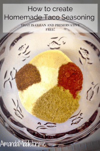How to create homemade taco seasoning that is clean and preservative free!