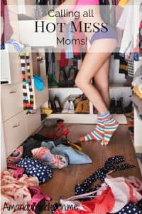 Calling all HOT MESS Moms!