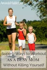 Superb Ways to Workout as a busy mom without killing yourself