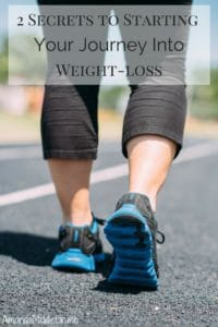 2 secrets to start your journe into weightloss
