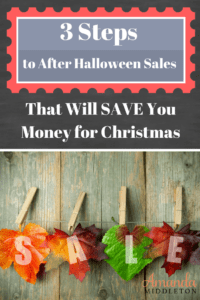 3 Steps to After Halloween Sales That Will SAVE You Money for Christmas