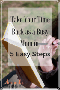 take-your-time-back-as-a-busy-mom-in-5-easy-steps