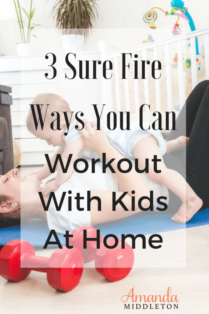Video: 3 Sure Fire Ways You Can Workout With Kids At Home