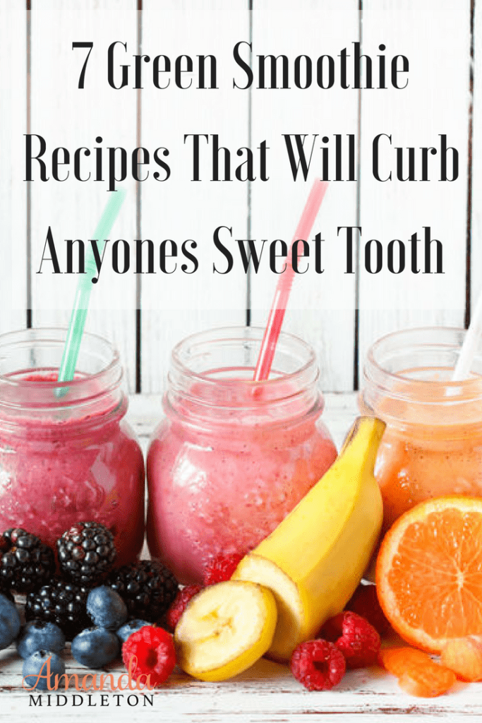 7 Green Smoothie Recipes That Will Curb Anyones Sweet Tooth