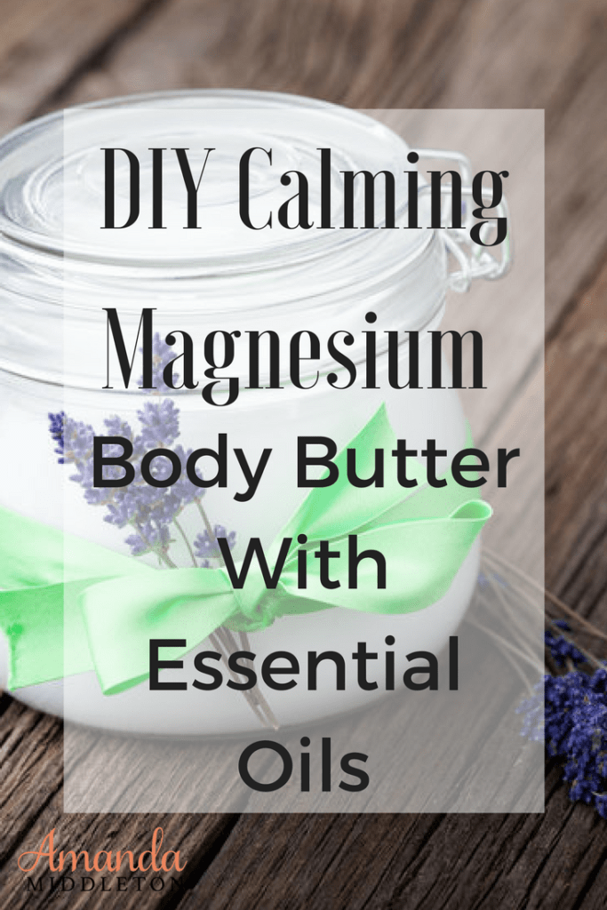 DIY Calming Magnesium Body Butter With Essential Oils