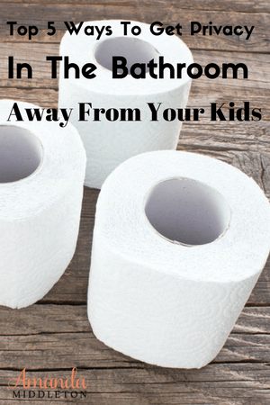 Top 5 Ways To Get Privacy In The Bathroom Away From Your Kids