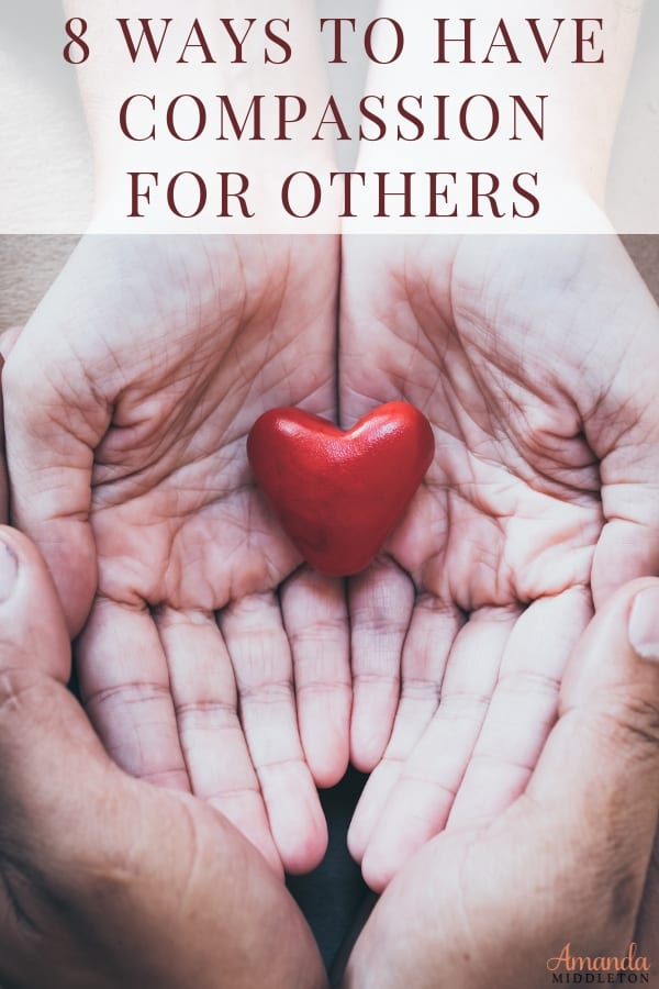 Have compassion for others every day. You never know what the other person is going through. #AmandaMiddleton #faithblog #compassion