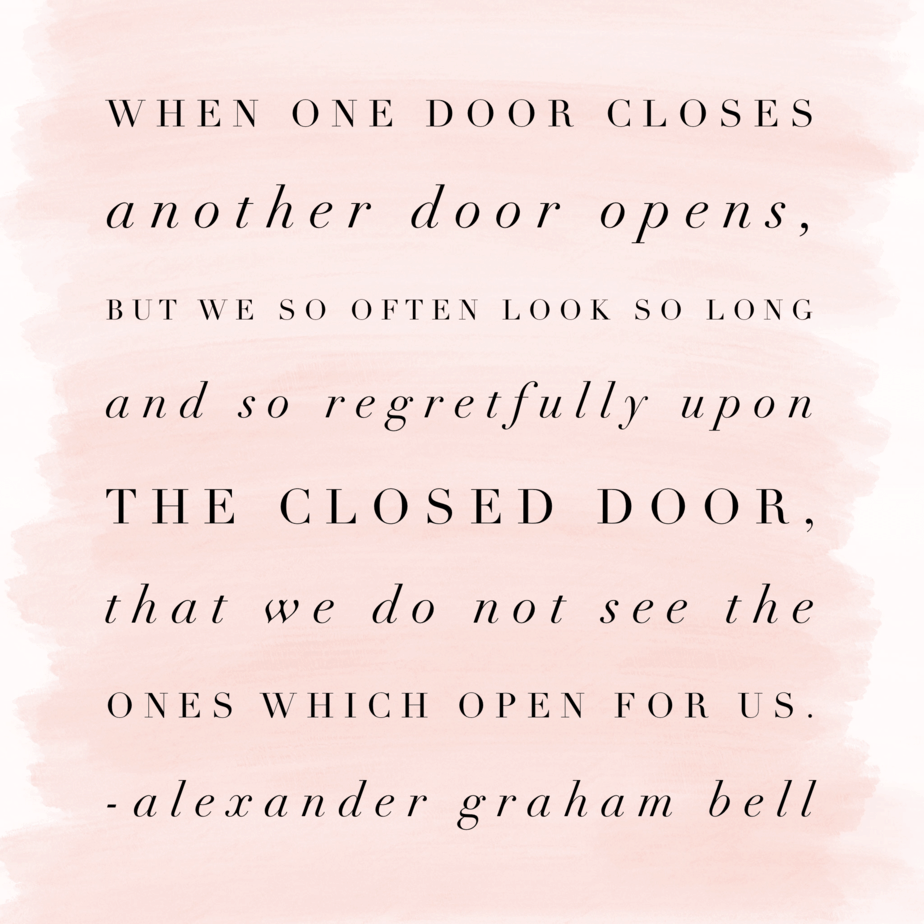 Doors May Close But Another Always Opens