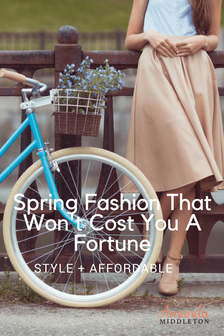 Affordable Spring Fashion That Won't Cost You A Fortune