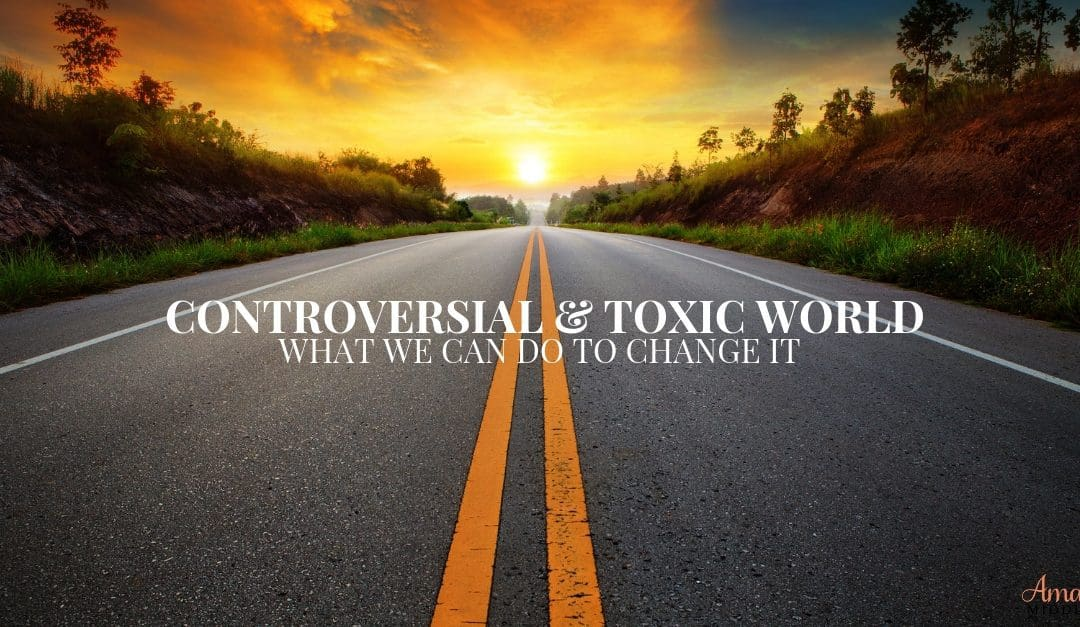 Controversial and Toxic World