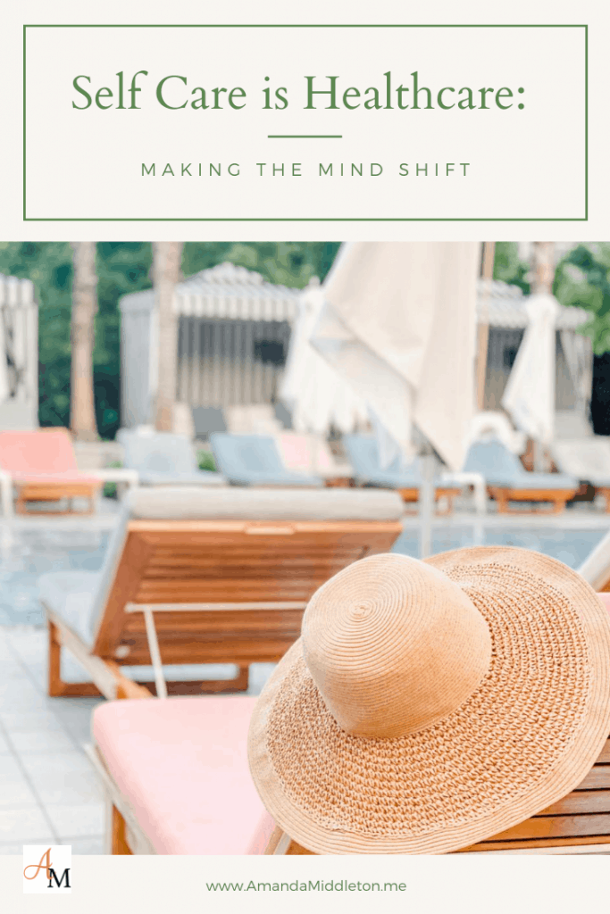 Self Care is Healthcare: Making the Mind Shift