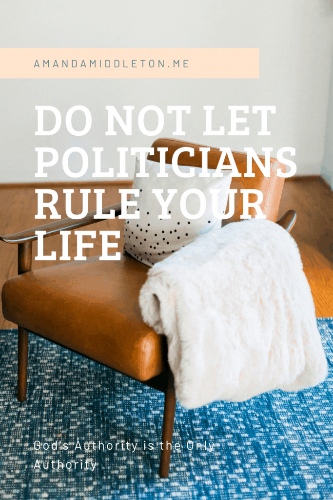 Do Not Let Politicians Rule Your Life
